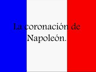 La coronaci n de Napole n.