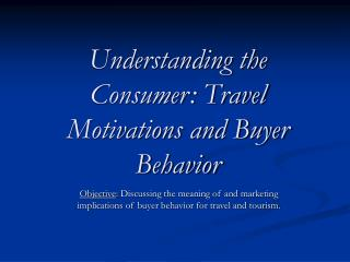 Understanding the Consumer: Travel Motivations and Buyer Behavior