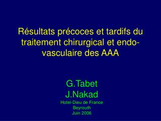 R sultats pr coces et tardifs du traitement chirurgical et endo-vasculaire des AAA