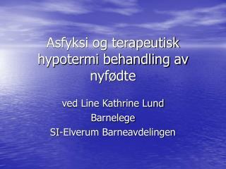 Asfyksi og terapeutisk hypotermi behandling av nyf dte