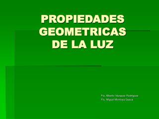PROPIEDADES GEOMETRICAS DE LA LUZ