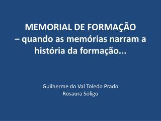 MEMORIAL DE FORMA  O    quando as mem rias narram a hist ria da forma  o...
