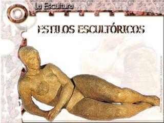 ESTILOS ESCULT RICOS