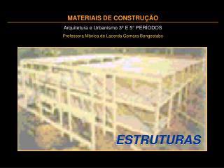 MATERIAIS DE CONSTRU  O Arquitetura e Urbanismo 3  E 5  PER ODOS Professora M nica de Lacerda Gomara Bongestabs