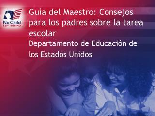 Gu a del Maestro: Consejos para los padres sobre la tarea escolar  Departamento de Educaci n de los Estados Unidos