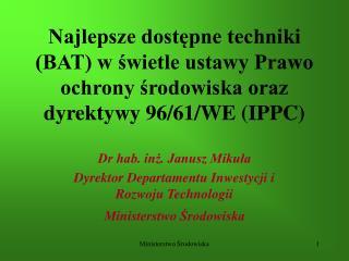 Najlepsze dostepne techniki BAT w swietle ustawy Prawo ochrony srodowiska oraz dyrektywy 96