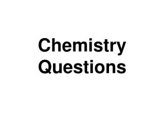 Chemistry Questions
