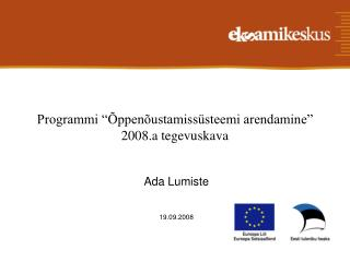 Programmi   ppen ustamiss steemi arendamine   2008.a tegevuskava