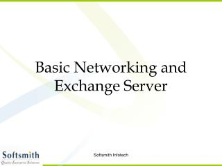 Basic Networking and  Exchange Server