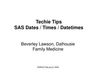 Techie Tips SAS Dates
