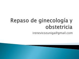 Repaso de ginecolog a y obstetricia