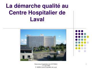 La d marche qualit  au  Centre Hospitalier de Laval