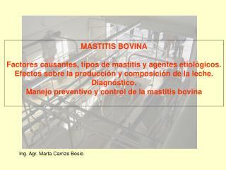 MASTITIS BOVINA  Factores causantes, tipos de mastitis y agentes etiol gicos. Efectos sobre la producci n y composici n