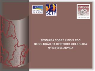 PESQUISA SOBRE ILPIS X RDC RESOLU  O DA DIRETORIA COLEGIADA N  283
