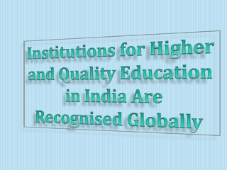 Institutions for Higher and Quality Education in India