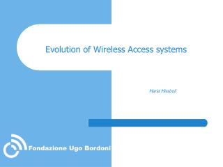 Evolution of Wireless Access systems