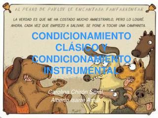 CONDICIONAMIENTO CL SICO Y CONDICIONAMIENTO INSTRUMENTAL