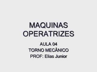 MAQUINAS OPERATRIZES