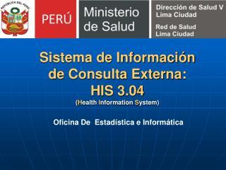 Sistema de Informaci n de Consulta Externa: HIS 3.04 Health Information System