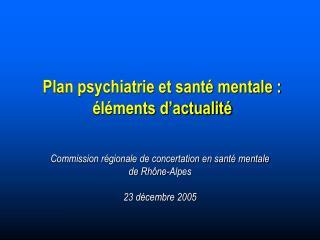 Plan psychiatrie et sant  mentale :  l ments d actualit