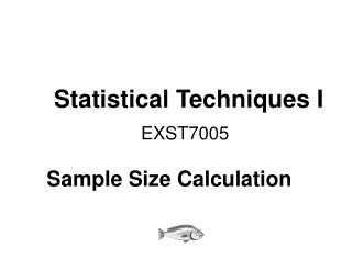 Statistical Techniques I