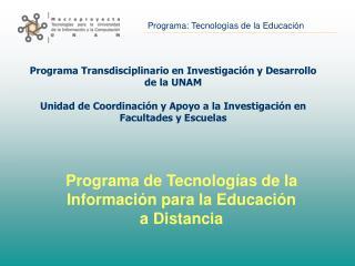 Programa Transdisciplinario en Investigaci n y Desarrollo de la UNAM   Unidad de Coordinaci n y Apoyo a la Investigaci n