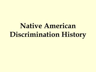 Native American Discrimination History