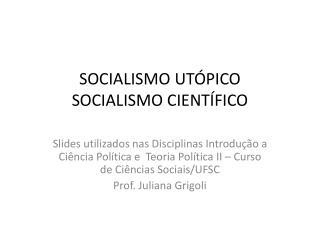 SOCIALISMO UT PICO SOCIALISMO CIENT FICO