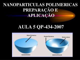 NANOPARTICULAS POLIMERICAS  PREPARA  O E  APLICA  O  AULA 5 QP-434-2007