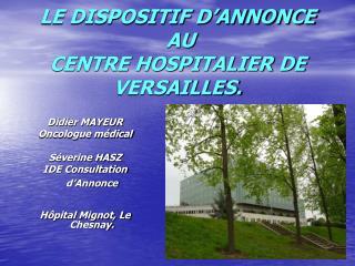 LE DISPOSITIF D ANNONCE  AU CENTRE HOSPITALIER DE VERSAILLES.