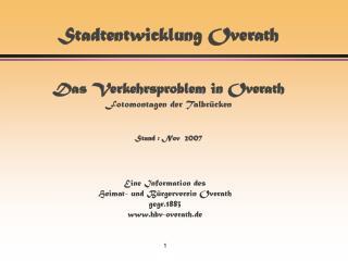 Stadtentwicklung Overath   Das Verkehrsproblem in Overath Fotomontagen der Talbr cken   Stand : Nov  2007