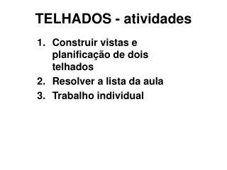 TELHADOS - atividades