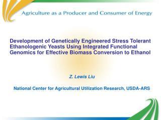 Development of Genetically Engineered Stress Tolerant Ethanologenic Yeasts Using Integrated Functional Genomics for Effe