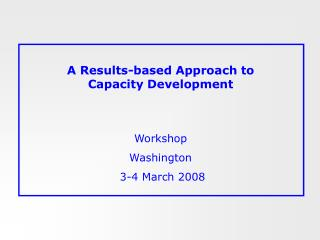 A Results-based Approach to  Capacity Development