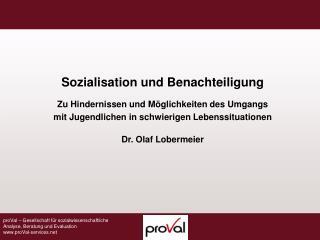 Sozialisation und Benachteiligung  Zu Hindernissen und M glichkeiten des Umgangs  mit Jugendlichen in schwierigen Lebens