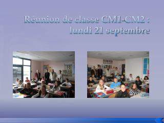 R union de classe CM1-CM2 : lundi 21 septembre