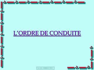 L ORDRE DE CONDUITE