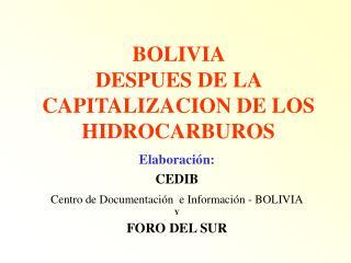 BOLIVIA  DESPUES DE LA CAPITALIZACION DE LOS HIDROCARBUROS