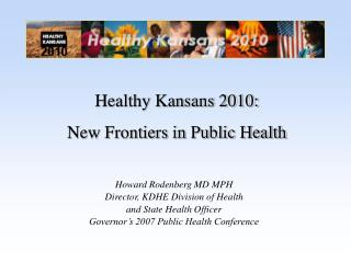 Healthy Kansans 2010: New Frontiers in Public Health
