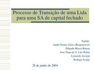 Processo de Transi  o de uma Ltda para uma SA de capital fechado