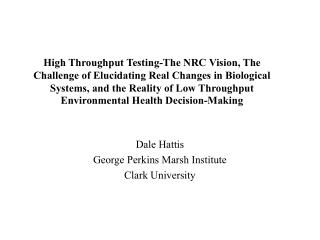 High Throughput Testing-The NRC Vision, The Challenge of Elucidating Real Changes in Biological Systems, and the Reality