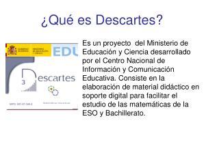 Qu  es Descartes