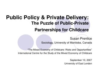 Public Policy  Private Delivery: The Puzzle of Public-Private  Partnerships for Childcare