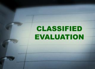 CLASSIFIED EVALUATION