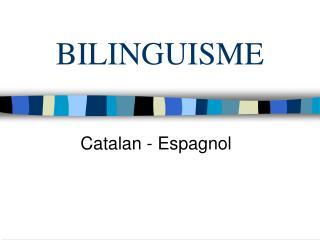 BILINGUISME