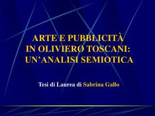 ARTE E PUBBLICIT   IN OLIVIERO TOSCANI:  UN ANALISI SEMIOTICA