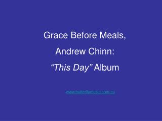 Grace Before Meals,  Andrew Chinn:   This Day  Album