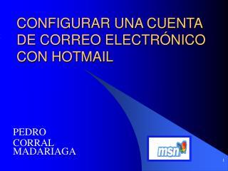 CONFIGURAR UNA CUENTA DE CORREO ELECTR NICO CON HOTMAIL