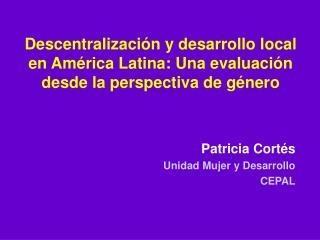 Descentralizaci n y desarrollo local en Am rica Latina: Una evaluaci n desde la perspectiva de g nero