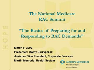 The National Medicare RAC Summit   The Basics of Preparing for and Responding to RAC Demands